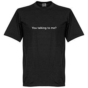 You Talking to Me? Tee - Black