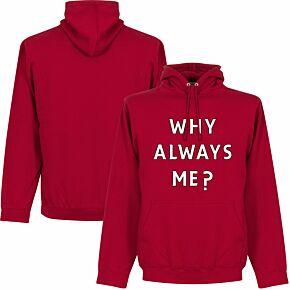 Why Always Me? Hoodie - Red