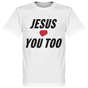 Jesus Loves You Too Tee