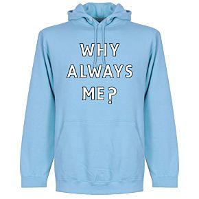 Why Always Me? Hoodie - Sky