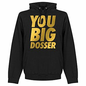 You Big Dosser Hoodie - Black
