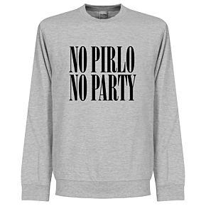 No Pirlo No Party Sweatshirt - Grey