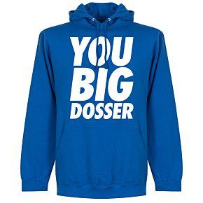 You Big Dosser Hoodie - Royal Blue