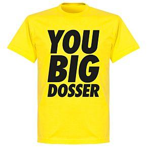 You Big Dosser T-shirt - Lemon Yellow