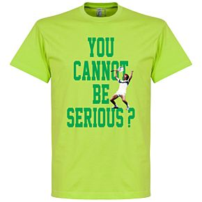 You Cannot Be Serious Tee - Green