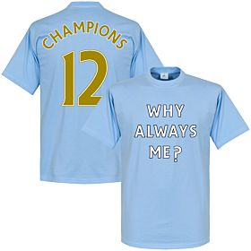 Why Always Me? 2012 Champions Tee