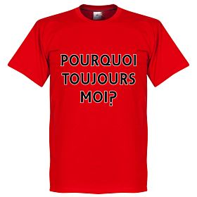 Pourquoi Toujours Moi? (Why Alway Me) Tee - Red