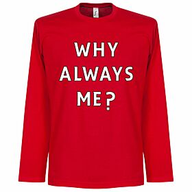 Why Always Me? L/S Balotelli Tee