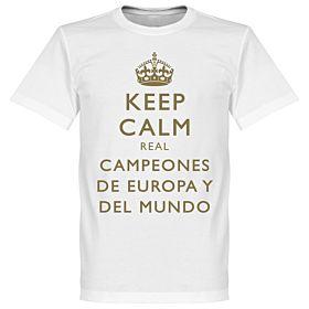 Keep Calm Real Campeones de Europa y del Mundo Tee - White